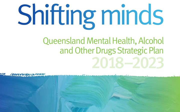 Shifting Minds: Queensland Mental Health Alcohol and Other Drugs