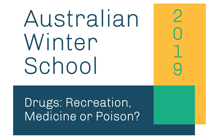 Australian Winter School 2019: Drugs - recreation, medicine or poison?